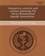 Geometric Control and Motion Planning for Three-Dimensional Bipedal Locomotion . - Robert De Moss IV Gregg