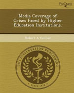Media Coverage of Crises Faced by Higher Education Institutions. - Robert A Conrad