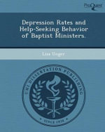 Depression Rates and Help-Seeking Behavior of Baptist Ministers. - Lisa Unger