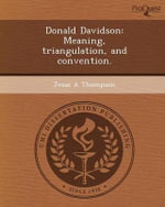 Donald Davidson : Meaning, Triangulation, and Convention. - Jesse A Thompson