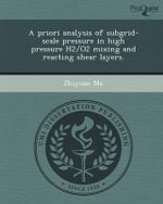 A Priori Analysis of Subgrid-Scale Pressure in High Pressure H2/O2 Mixing and Reacting Shear Layers. - Zhiyuan Ma