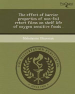 The Effect of Barrier Properties of Non-Foil Retort Films on Shelf Life of Oxygen Sensitive Foods . - Mahalaxmi Dharman