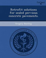 Retrofit Solutions for Sealed Pervious Concrete Pavements. - Gregory Bunting