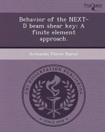 Behavior of the Next-D Beam Shear Key : A Finite Element Approach. - Armando Flores Duron
