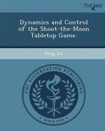 Dynamics and Control of the Shoot-The-Moon Tabletop Game. - Peng Xu