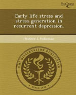 Early Life Stress and Stress Generation in Recurrent Depression. - Heather L Holleman