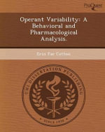 Operant Variability : A Behavioral and Pharmacological Analysis. - Erin Fae Cotton