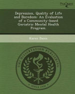 Depression, Quality of Life and Boredom : An Evaluation of a Community-Based Geriatric Mental Health Program. - Karen Danis