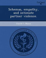 Schemas, Empathy, and Intimate Partner Violence. - Janelle L Mason