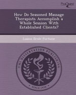 How Do Seasoned Massage Therapists Accomplish a Whole Session with Established Clients? - Luann Drolc Fortune