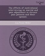 The Effects of Motivational Interviewing on Marital and Pain Adjustment in Chronic Pain Patients and Their Spouses. : A Guide to Spiritual Practice - Lisa Renee Miller