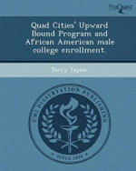 Quad Cities' Upward Bound Program and African American Male College Enrollment. - Terry Taylor