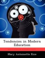 Tendencies in Modern Education - Mary Antoinette Rice