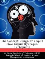 The Concept Design of a Split Flow Liquid Hydrogen Turbopump - John R Black