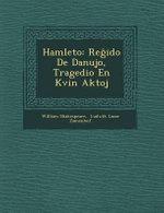 Hamleto : Re Ido de Danujo, Tragedio En Kvin Aktoj - William Shakespeare