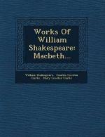 Works of William Shakespeare : Macbeth... - William Shakespeare