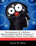 Development of a Defense Meteorological Satellite Program F-15 Disturbance Storm-Time Index - James M Bono