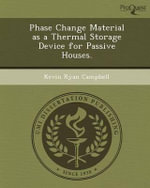 Phase Change Material as a Thermal Storage Device for Passive Houses. - Kevin Ryan Campbell