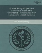 A Pilot Study of Posture for Stand Biased and Traditional Workstations for Elementary School Children. - Jase Robert Perry