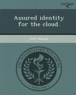 Assured Identity for the Cloud. - Jeff Daniels