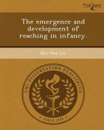 The Emergence and Development of Reaching in Infancy. - Mei-Hua Lee