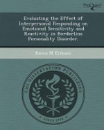 Evaluating the Effect of Interpersonal Responding on Emotional Sensitivity and Reactivity in Borderline Personality Disorder. : The Mediating Role of Impulsivity on the Relations... - Karen M Erikson