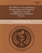 The Effect of Invalidating Interactions and Emotion Regulation on the Commission of Medical Errors. : An Alternative Meta-Goals Model Focused on Cogniti... - Wendy M Crook-Abel