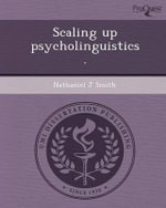 Scaling Up Psycholinguistics. - Nathaniel J Smith