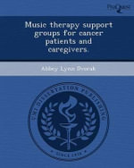 Music Therapy Support Groups for Cancer Patients and Caregivers. - Abbey Lynn Dvorak