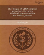 The Design of CMOS Impulse Generators for Ultra-Wideband Communication and Radar Systems. - Ju-Ching Li