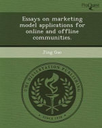 Essays on Marketing Model Applications for Online and Offline Communities. - Jing Gao