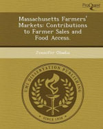 Massachusetts Farmers' Markets : Contributions to Farmer Sales and Food Access. - Jennifer Obadia