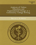 Analysis of Online Education and Organizational Change in a Community College Setting. - Marvin L Sr Harris