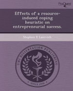 Effects of a Resource-Induced Coping Heuristic on Entrepreneurial Success. - Stephen E Lanivich
