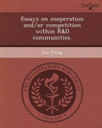 Essays on Cooperation And/Or Competition Within R&d Communities. - Lin Jiang