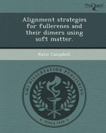 Alignment Strategies for Fullerenes and Their Dimers Using Soft Matter. - Katie Campbell