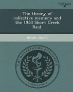 The Theory of Collective Memory and the 1953 Short Creek Raid. : Our True Story of a Polygamous Marriage - Brooke Adams