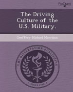 The Driving Culture of the U.S. Military. - Geoffrey Michael Morrison