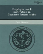 Employee Work Motivation in Japanese Fitness Clubs. - Yuko Mizuuchi