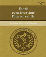 Earth Construction : Poured Earth. - Jedidiah Andrew Williamson