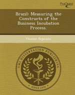 Brazil : Measuring the Constructs of the Business Incubation Process. - Thomas Bejarano