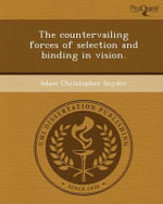 The Countervailing Forces of Selection and Binding in Vision. - Adam Christopher Snyder