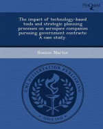 The Impact of Technology-Based Tools and Strategic Planning Processes on Aerospace Companies Pursuing Government Contracts : A Case Study. - Ronnie Martin