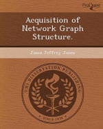 Acquisition of Network Graph Structure. - Jason Jeffrey Jones