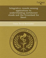Integrative Remote Sensing Applications to Understanding Noctilucent Clouds and the Greenland Ice Sheet. - Jason David Reimuller