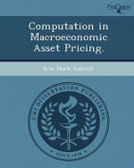 Computation in Macroeconomic Asset Pricing. - Eric Mark Aldrich