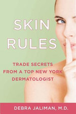 Skin Rules : Trade Secrets from a Top New York Dermatologist - Debra Jaliman