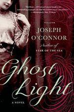 Ghost Light - Joseph O'Connor