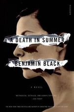 A Death in Summer : Quirke - Benjamin Black
