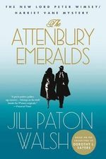 The Attenbury Emeralds : The New Lord Peter Wimsey/Harriet Vane Mystery - Jill Paton Walsh